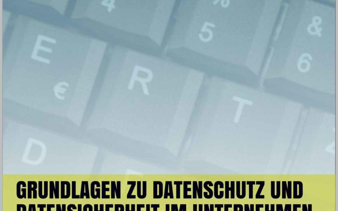Grundlagen zu Datenschutz und Datensicherheit im Unternehmen